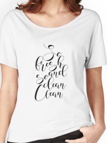 PRINTABLE ART, So Fresh And So Clean Clean, Bathroom Wall Art,Funny Bathroom Decor, Black and White Art,Bathroom Art, Funny Bathroom Art Women's Relaxed Fit T-Shirt
