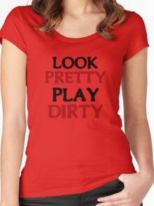 LOOK PRETTY PLAY DIRTY Women's Fitted Scoop T-Shirt