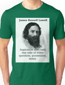 Aspiration Sees Only One Side - James Russell Lowell Unisex T-Shirt