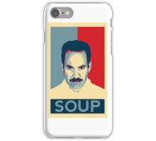 No soup for you. Soup Nazi Quote. iPhone Case/Skin