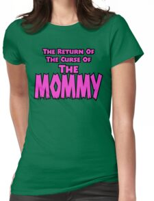 The Mommy Returns Womens Fitted T-Shirt