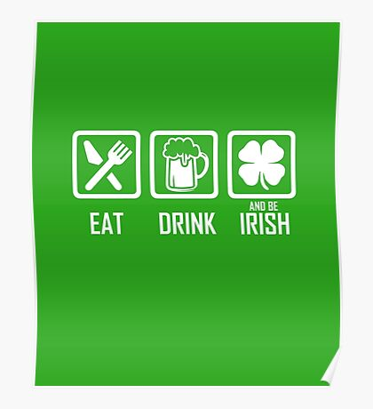 Eat Drink And Be Irish St Patrick's Day Poster