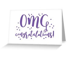 OMG Congratulations Greeting Card
