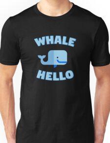 Whale Hello. Funny whale design Unisex T-Shirt