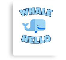 Whale Hello. Funny whale design Canvas Print