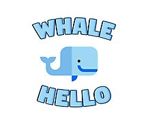 Whale Hello. Funny whale design Photographic Print