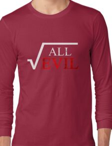 Square Root Of All Evil Distressed Math Teacher  Long Sleeve T-Shirt