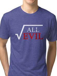 Square Root Of All Evil Distressed Math Teacher  Tri-blend T-Shirt