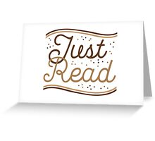 JUST READ Greeting Card
