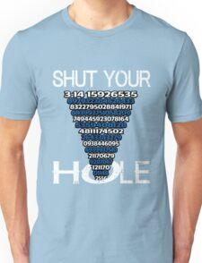 Shut Your Pi Hole 3.14 I Math Lovers Teacher Blue  Unisex T-Shirt