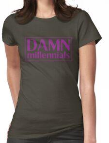 DAMN MILLENIALS Womens Fitted T-Shirt