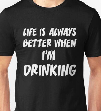 T-Shirt Funny Life Drinking Unisex T-Shirt