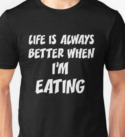 T-Shirt Funny Life Eating Unisex T-Shirt