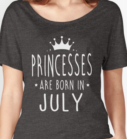 PRINCESSES ARE BORN IN JULY Women's Relaxed Fit T-Shirt