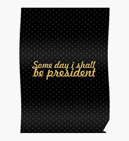 "Some day i shall... ""Abraham Lincoln"" Inspirational Quote Poster"