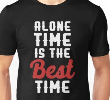 Alone time is the best time Unisex T-Shirt