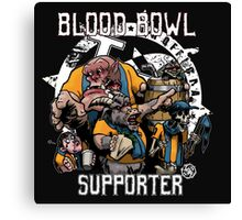 Blood Bowl Supporter Canvas Print