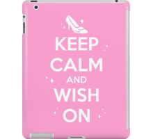 KEEP CALM and WISH ON // Cinderella iPad Case/Skin
