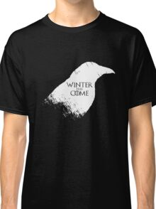 winter has come Classic T-Shirt