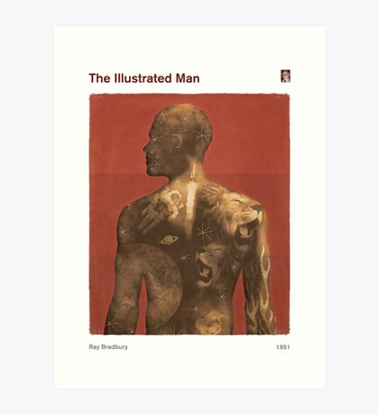 The Illustrated Man - Ray Bradbury Art Print