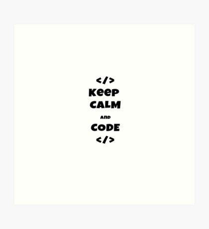 Keep Calm and Code Art Print