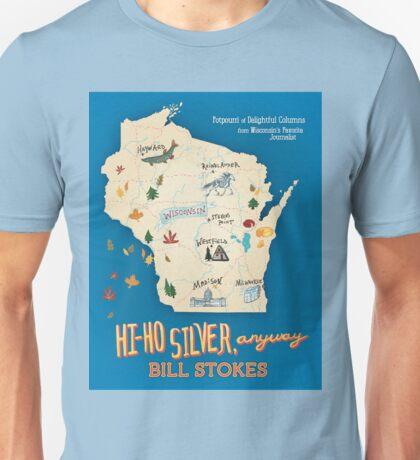 Hi Ho Silver, Anyway by Bill Stokes Unisex T-Shirt