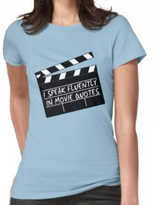 I speak fluently in movie quotes Womens Fitted T-Shirt