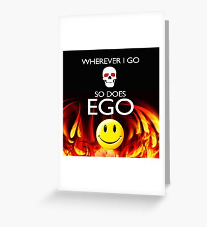 EGO Greeting Card