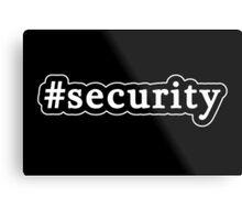 Security - Hashtag - Black & White Metal Print