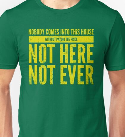 Not Here. Not Ever. Green Bay Packers Unisex T-Shirt