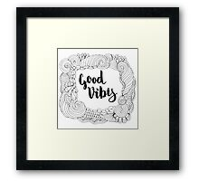 Good Vibes. Black text and doodle frame on white background. Framed Print