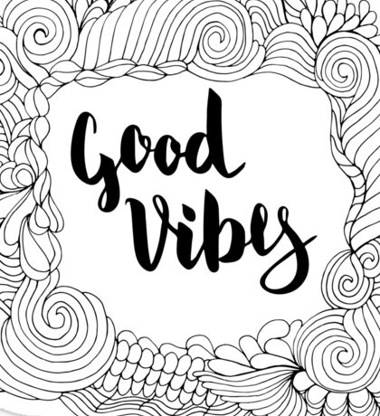 Good Vibes. Black text and doodle frame on white background. Sticker