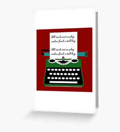 All work and no play typewritter text paper Greeting Card