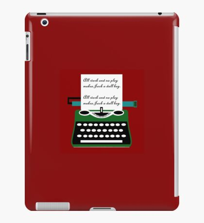 All work and no play typewritter text paper iPad Case/Skin