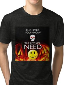 THE LESS YOU NEED Tri-blend T-Shirt