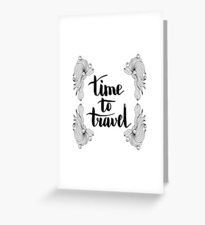 Time to travel. Black text and doodle frame on white background. Greeting Card
