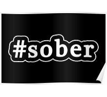 Sober - Hashtag - Black & White Poster