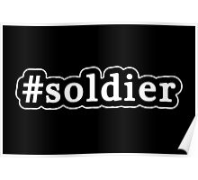 Soldier - Hashtag - Black & White Poster