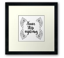 Never stop exploring. Black text and doodle frame on white background. Framed Print