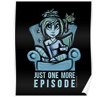 Just one more episode... Poster
