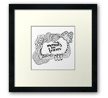 Moments are forever. Black text and doodle frame on white background. Framed Print