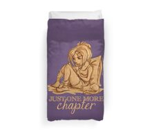Just one more chapter... Duvet Cover