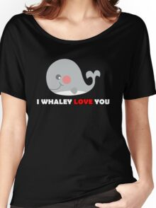 Cute I WHALEY LOVE YOU - Funny Valentines Day T-Shirt Women's Relaxed Fit T-Shirt