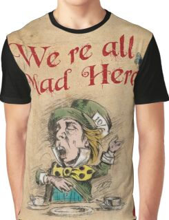 The Mad Hatter, We're All Mad Here Graphic T-Shirt