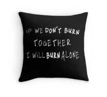 If We Don't Burn Together, I Will Burn Alone (Sven Väth) Throw Pillow