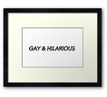 GAY & HILARIOUS Framed Print