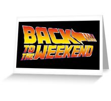 Back To The Weekend Greeting Card