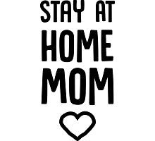 Stay at home mom Photographic Print