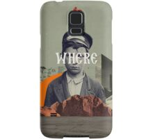 Where Samsung Galaxy Case/Skin