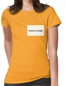 STRAIGHT & FLEXIBLE  Womens Fitted T-Shirt